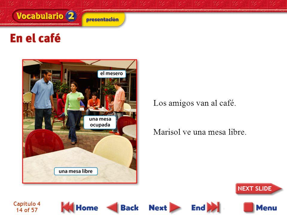Marisol ve una mesa libre.