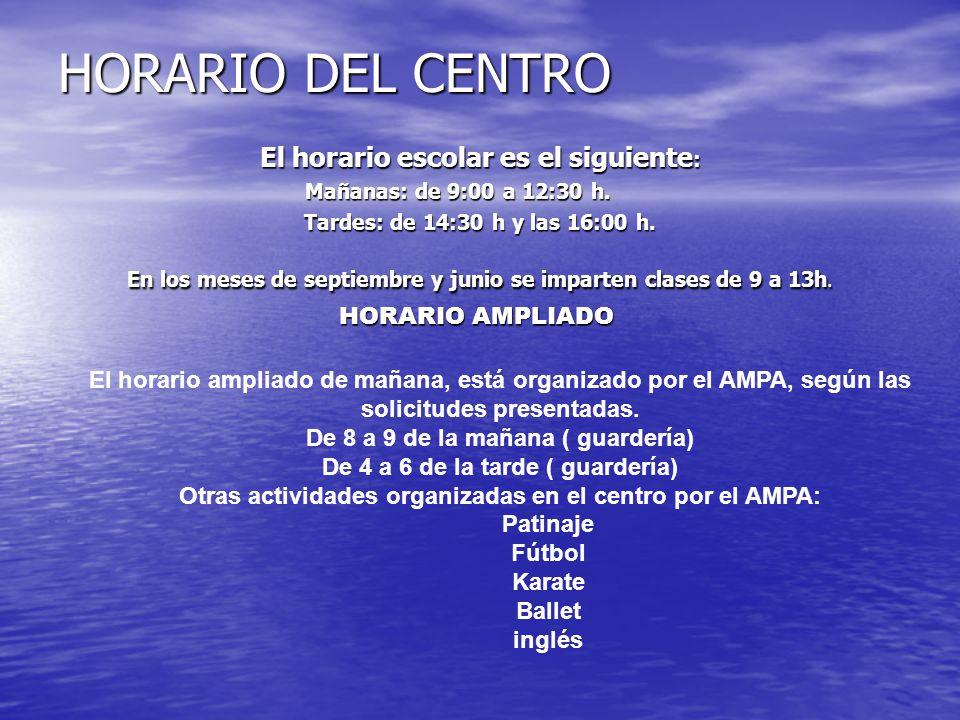 HORARIO DEL CENTRO El horario escolar es el siguiente: