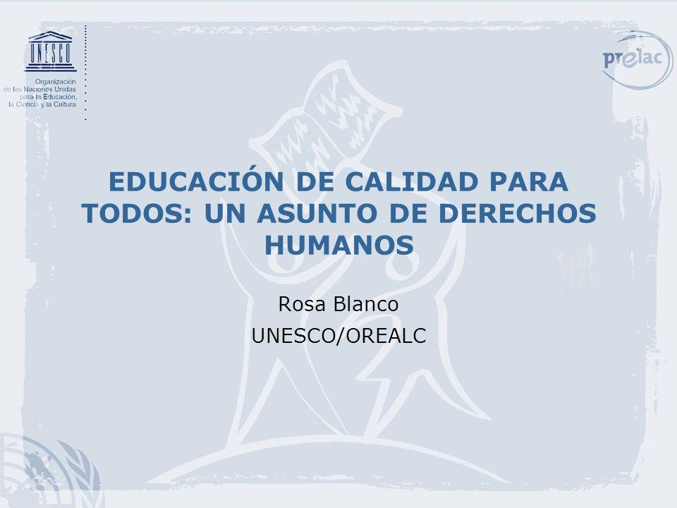 EDUCACIÓN DE CALIDAD PARA TODOS: UN ASUNTO DE DERECHOS HUMANOS