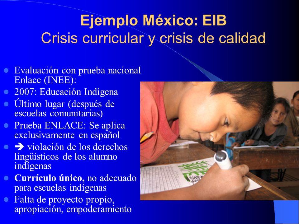 Ejemplo México: EIB Crisis curricular y crisis de calidad