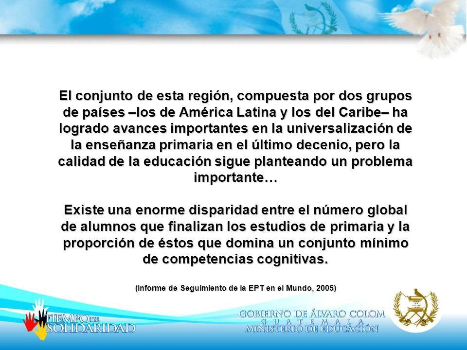 (Informe de Seguimiento de la EPT en el Mundo, 2005)