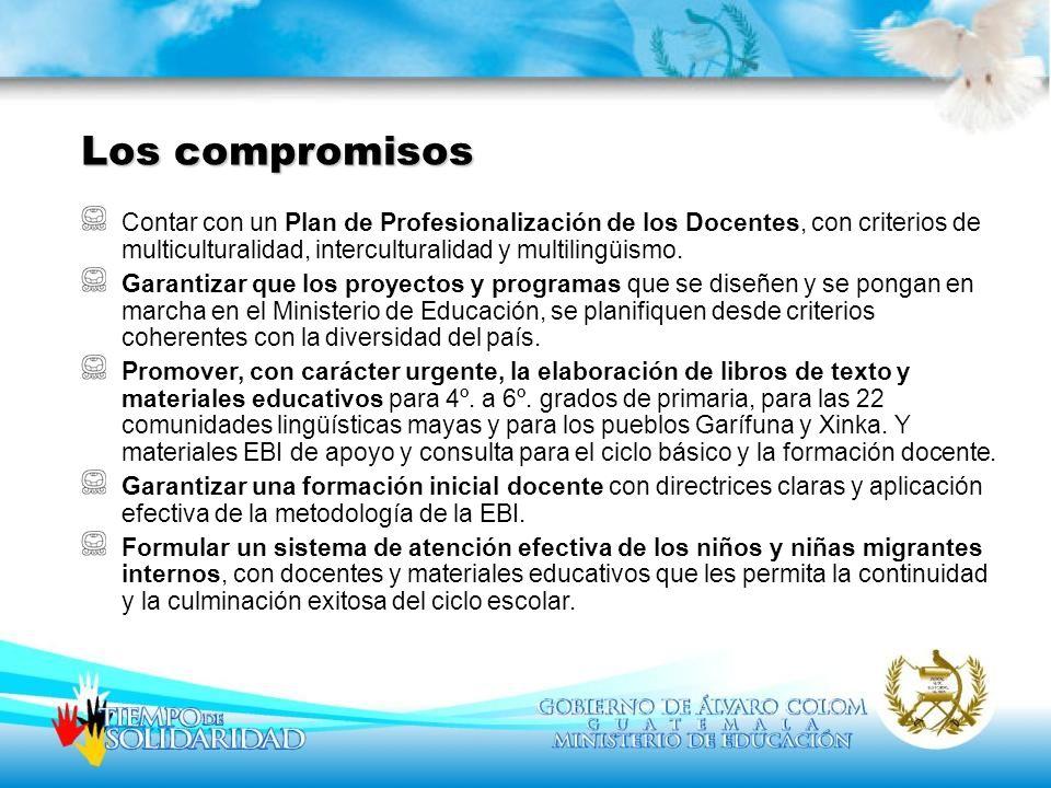 Los compromisos Contar con un Plan de Profesionalización de los Docentes, con criterios de multiculturalidad, interculturalidad y multilingüismo.