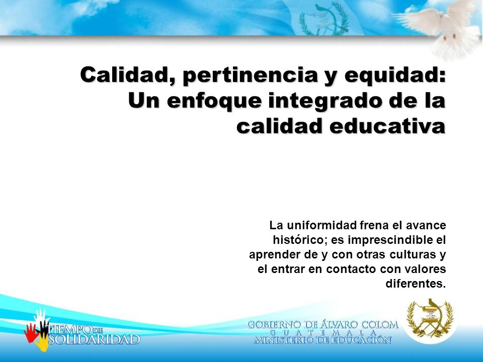 Calidad, pertinencia y equidad: Un enfoque integrado de la calidad educativa