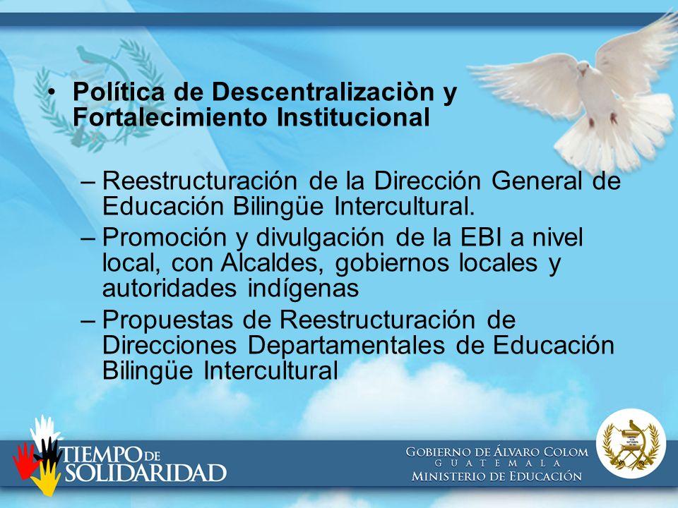 Política de Descentralizaciòn y Fortalecimiento Institucional
