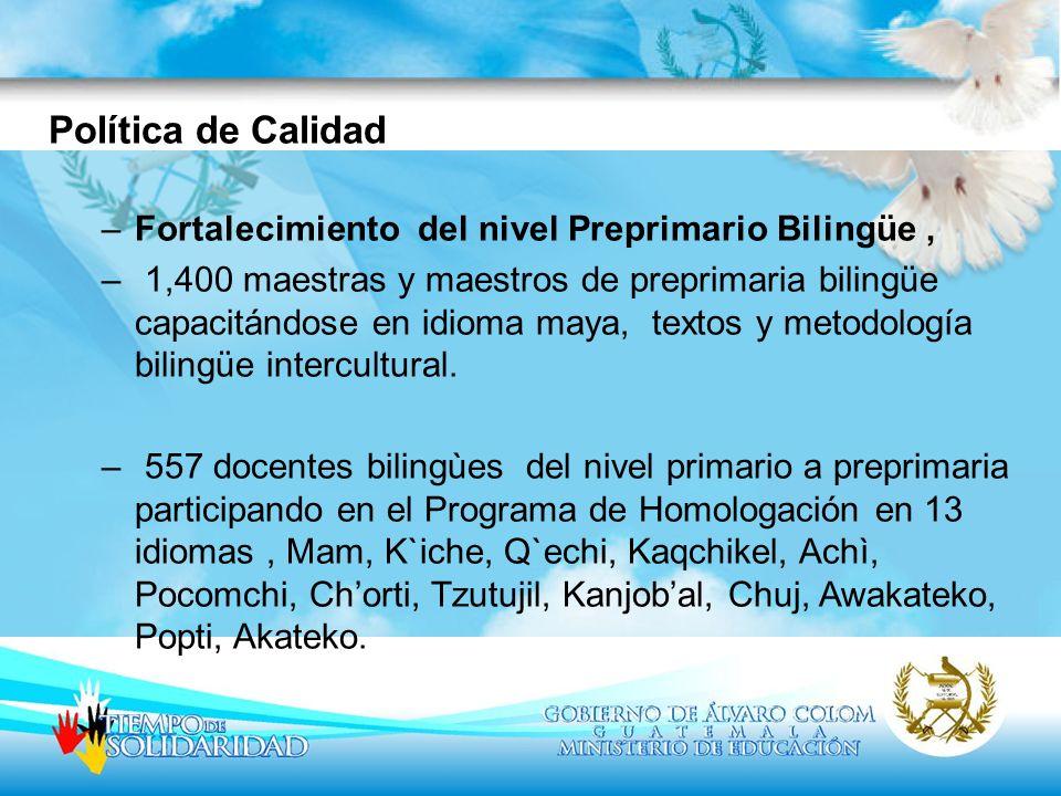 Política de Calidad Fortalecimiento del nivel Preprimario Bilingüe ,