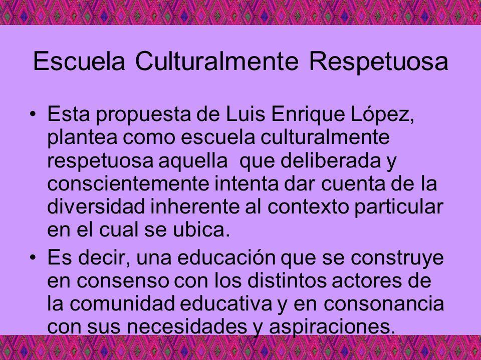 Escuela Culturalmente Respetuosa