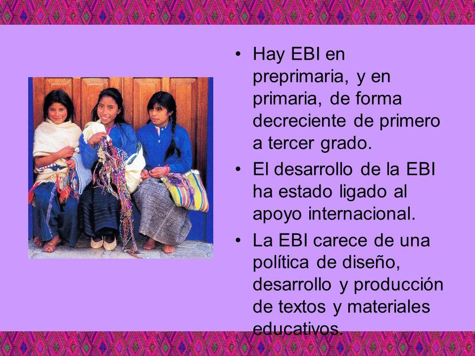 Hay EBI en preprimaria, y en primaria, de forma decreciente de primero a tercer grado.