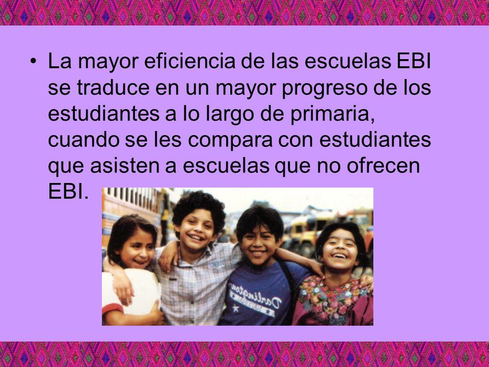 La mayor eficiencia de las escuelas EBI se traduce en un mayor progreso de los estudiantes a lo largo de primaria, cuando se les compara con estudiantes que asisten a escuelas que no ofrecen EBI.
