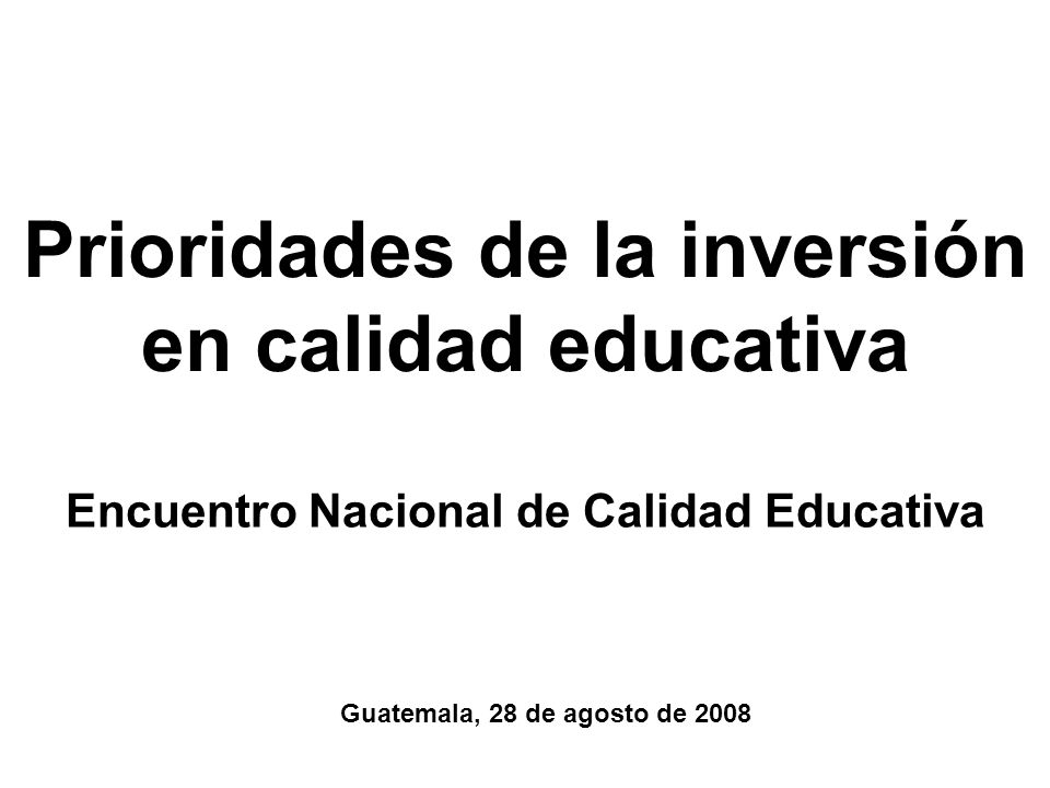 Prioridades de la inversión en calidad educativa