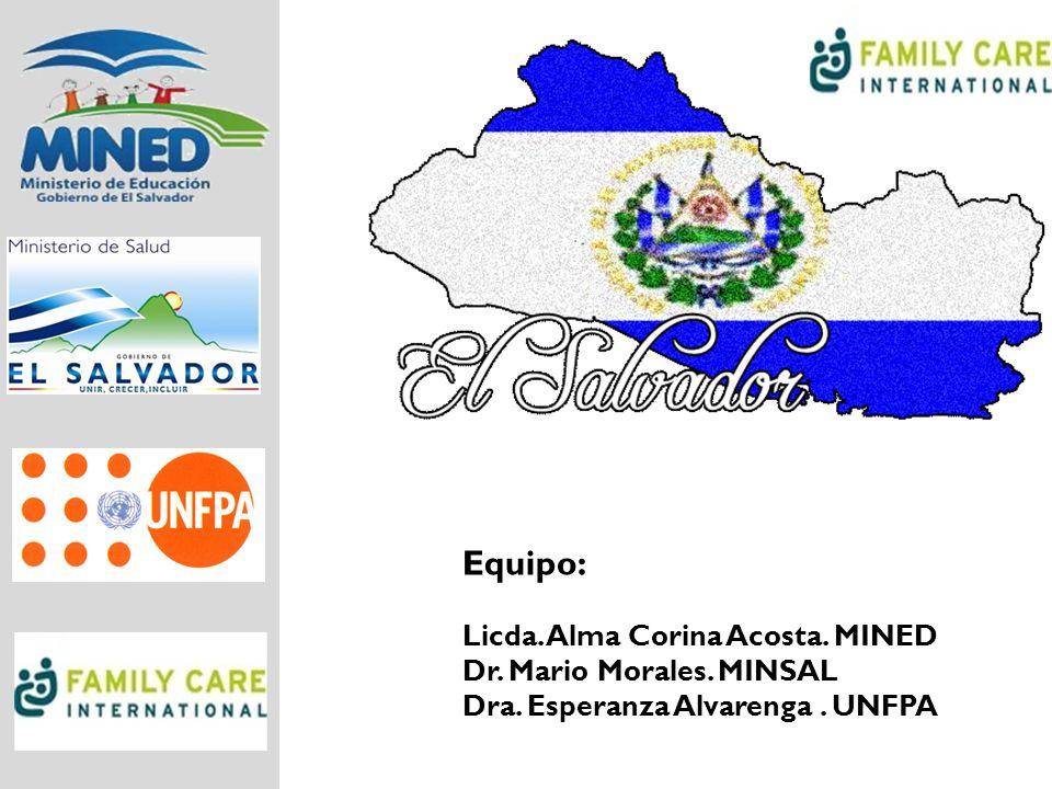 Equipo: Licda. Alma Corina Acosta. MINED Dr. Mario Morales. MINSAL