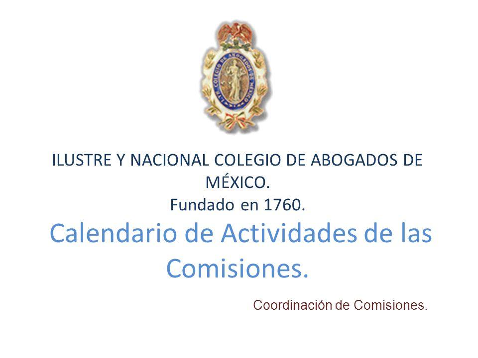 ILUSTRE Y NACIONAL COLEGIO DE ABOGADOS DE MÉXICO. Fundado en 1760