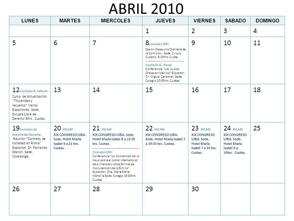 ABRIL 2010LUNES. MARTES. MIERCOLES. JUEVES. VIERNES. SABADO. DOMINGO. 1. 2. 3. 4. 5. 6. 7. 8Comisión DIPr.