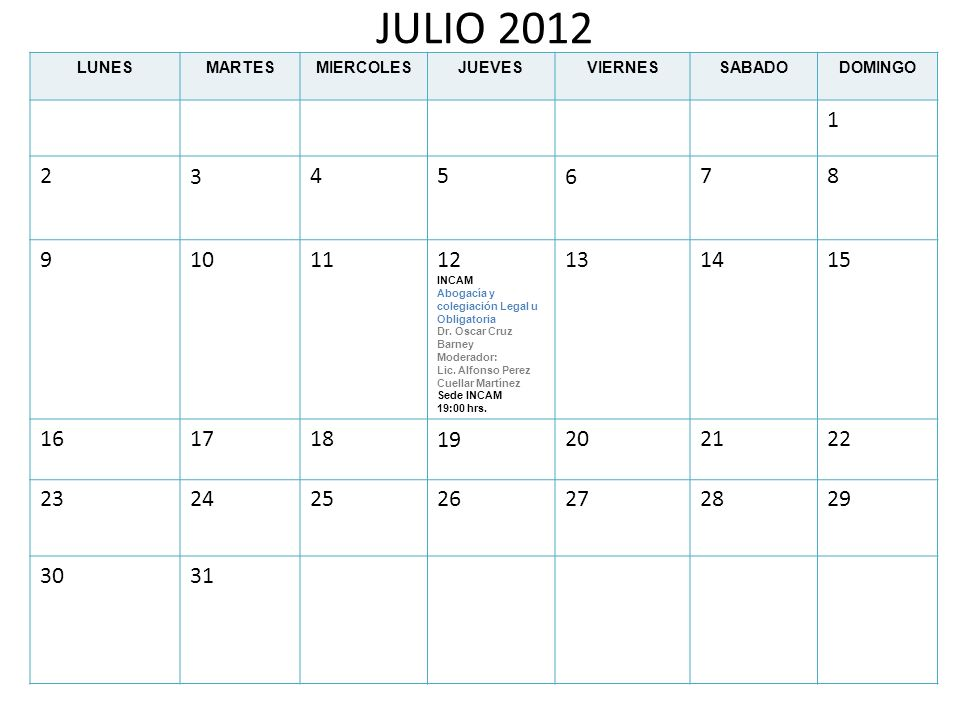 JULIO 2012LUNES. MARTES. MIERCOLES. JUEVES. VIERNES. SABADO. DOMINGO. 1. 2. 3. 4. 5. 6. 7. 8. 9. 10.
