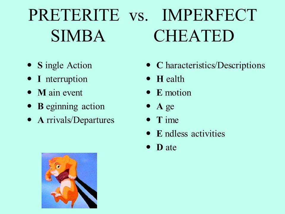 PRETERITE vs. IMPERFECT SIMBA CHEATED