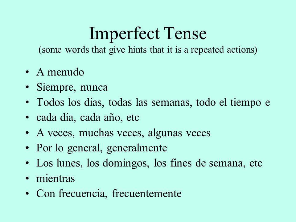Imperfect Tense (some words that give hints that it is a repeated actions)