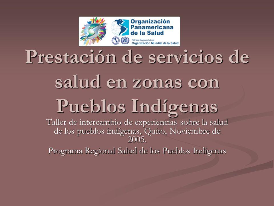 Prestación de servicios de salud en zonas con Pueblos Indígenas