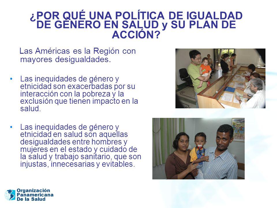 ¿POR QUÉ UNA POLÍTICA DE IGUALDAD DE GÉNERO EN SALUD y SU PLAN DE ACCIÓN