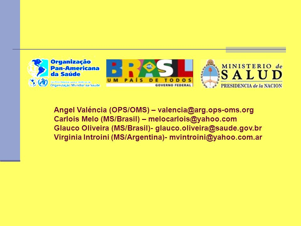 Angel Valéncia (OPS/OMS) – valencia@arg.ops-oms.org