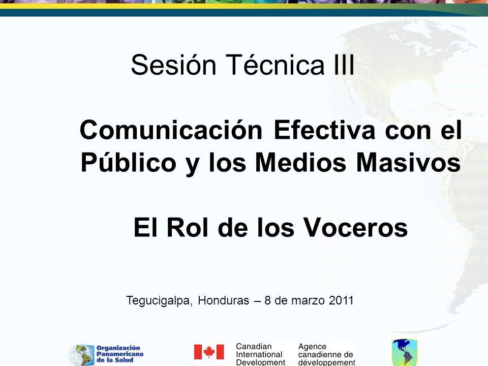 Sesión Técnica III Comunicación Efectiva con el Público y los Medios Masivos El Rol de los Voceros.
