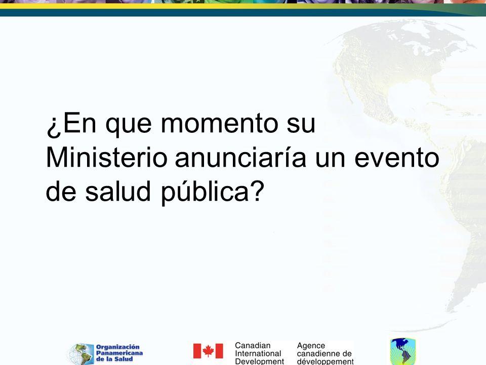 ¿En que momento su Ministerio anunciaría un evento de salud pública