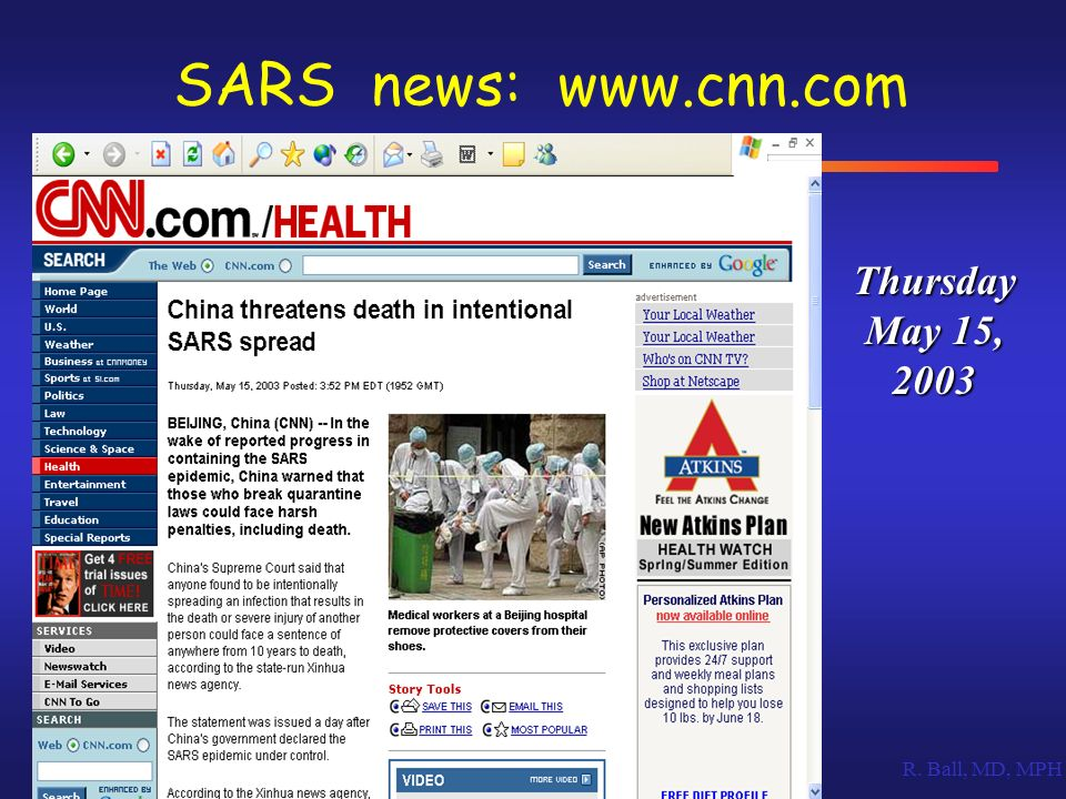 SARS news: www.cnn.com Thursday May 15, 2003 R. Ball, MD, MPH