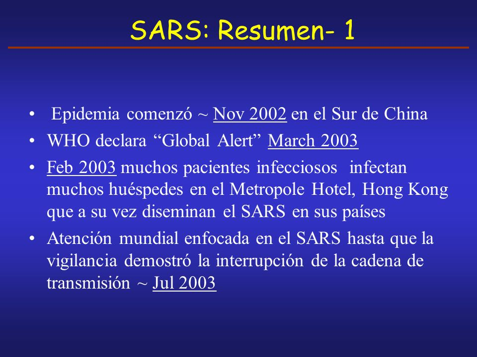 SARS: Resumen- 1 Epidemia comenzó ~ Nov 2002 en el Sur de China