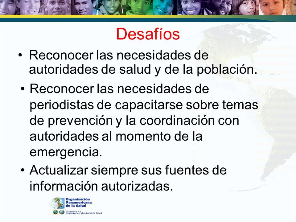 DesafíosReconocer las necesidades de autoridades de salud y de la población.