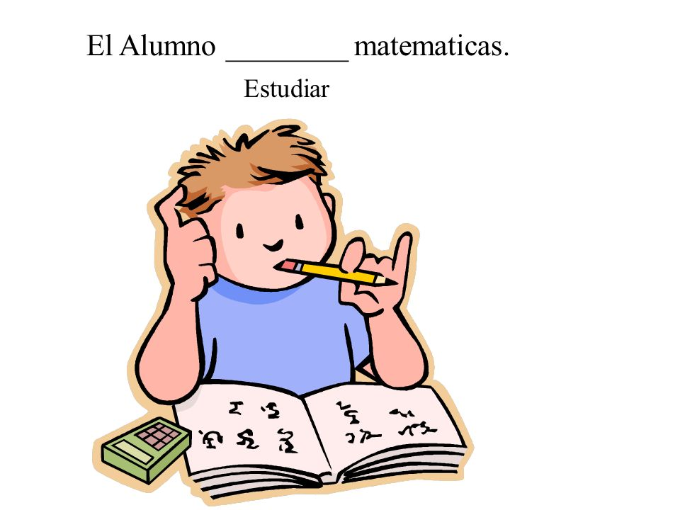 El Alumno ________ matematicas.