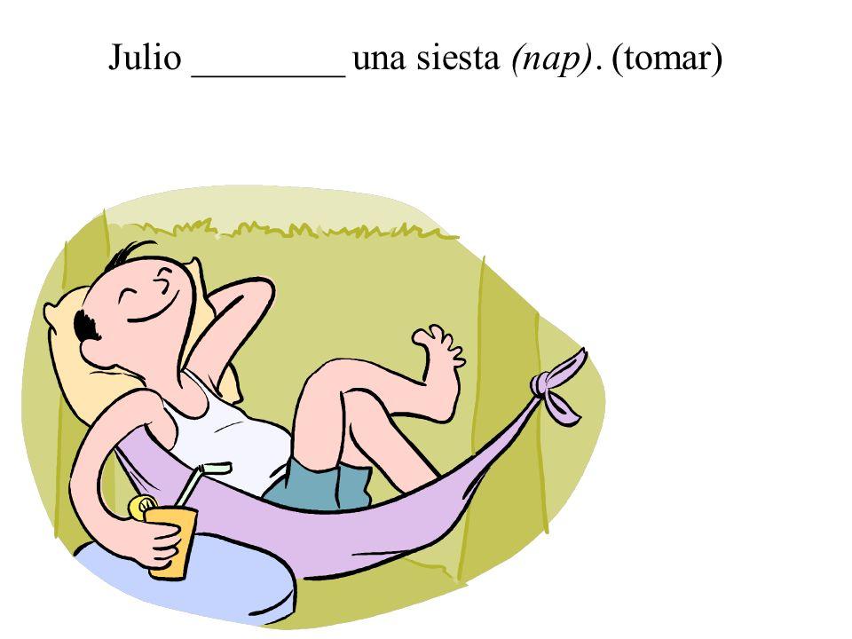 Julio ________ una siesta (nap). (tomar)
