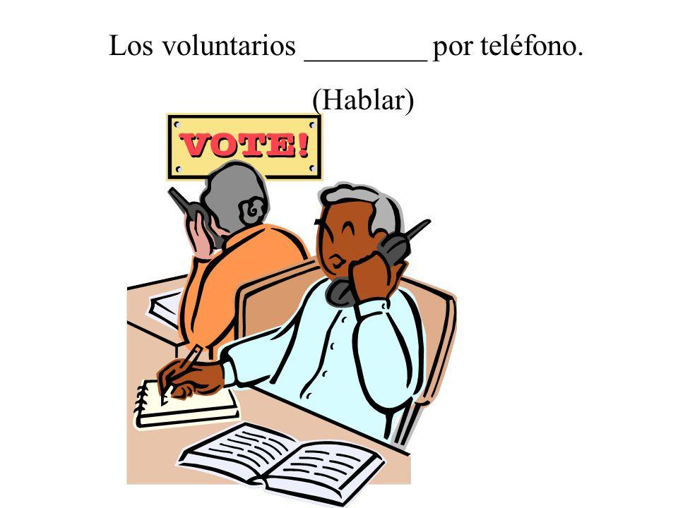 Los voluntarios ________ por teléfono.