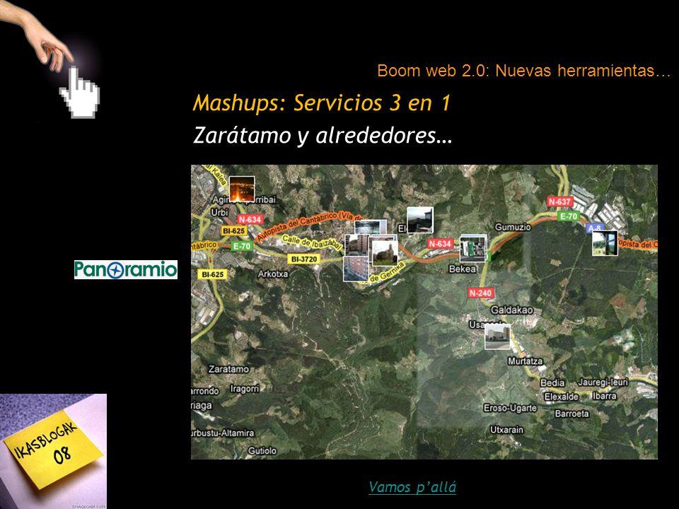 Mashups: Servicios 3 en 1 Zarátamo y alrededores… Vamos p'allá