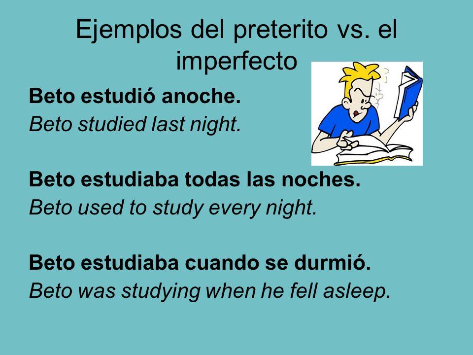 Ejemplos del preterito vs. el imperfecto