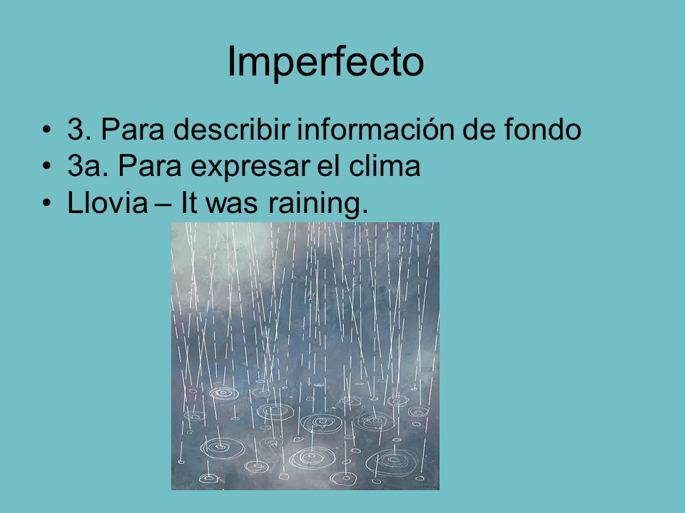 Imperfecto 3. Para describir información de fondo