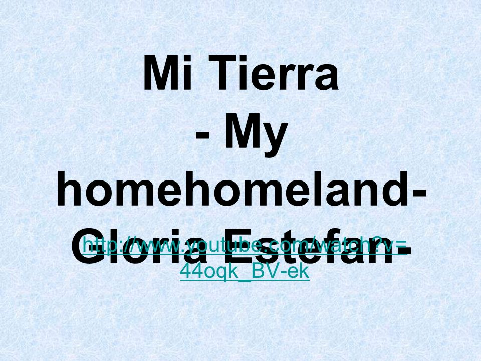 Mi Tierra - My homehomeland-Gloria Estefan-