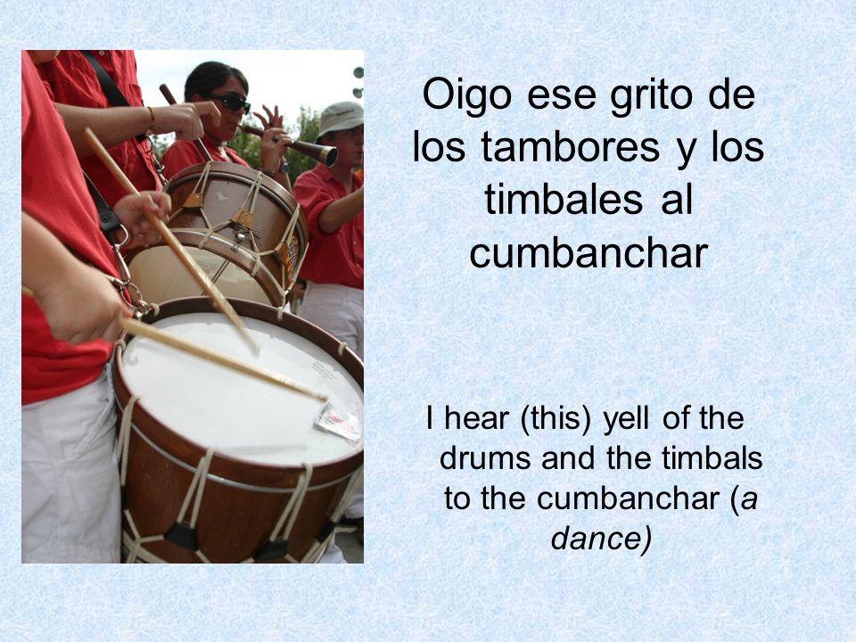 Oigo ese grito de los tambores y los timbales al cumbanchar