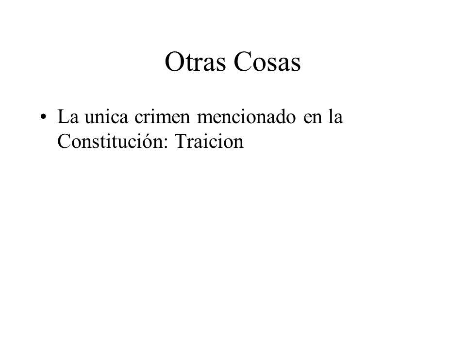 Otras Cosas La unica crimen mencionado en la Constitución: Traicion