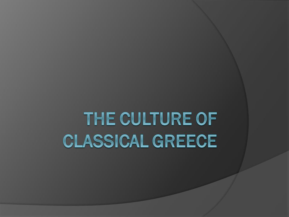 The Culture of Classical Greece
