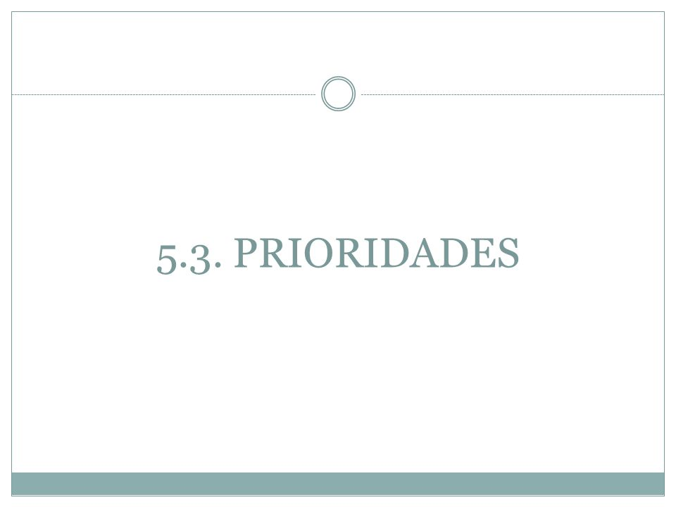 5.3. PRIORIDADES