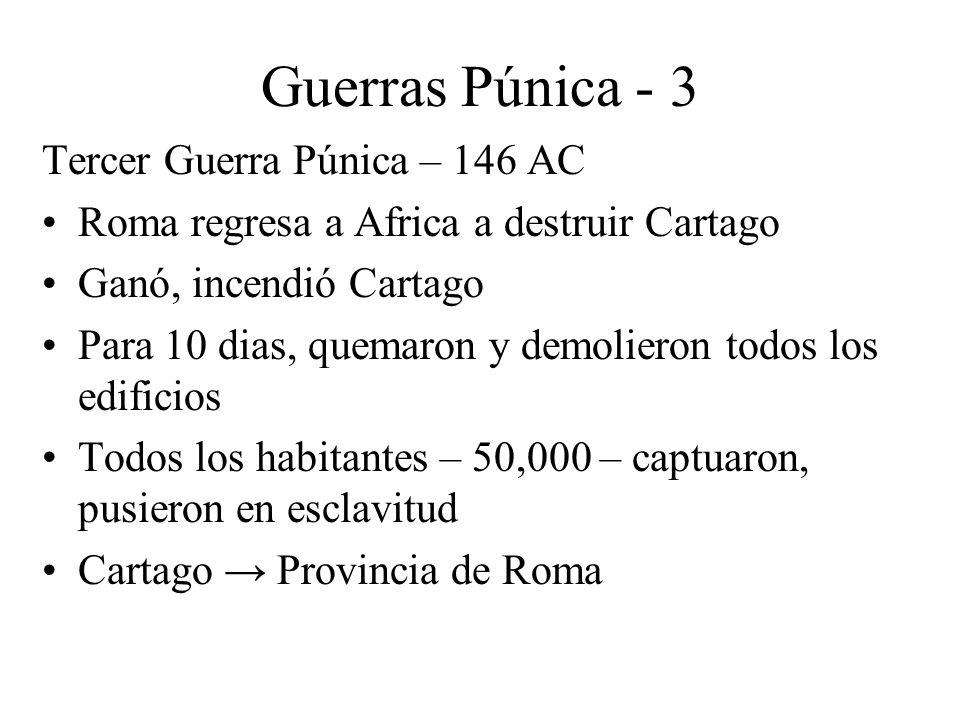Guerras Púnica - 3 Tercer Guerra Púnica – 146 AC