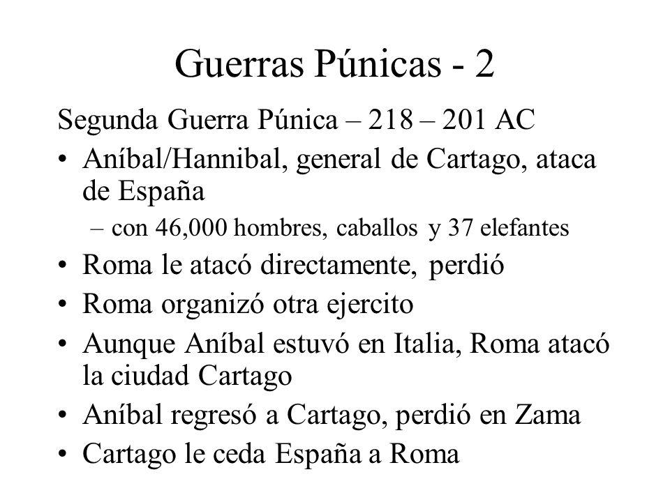 Guerras Púnicas - 2 Segunda Guerra Púnica – 218 – 201 AC