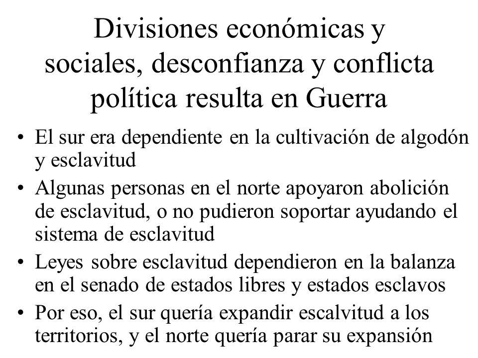 Divisiones económicas y sociales, desconfianza y conflicta política resulta en Guerra