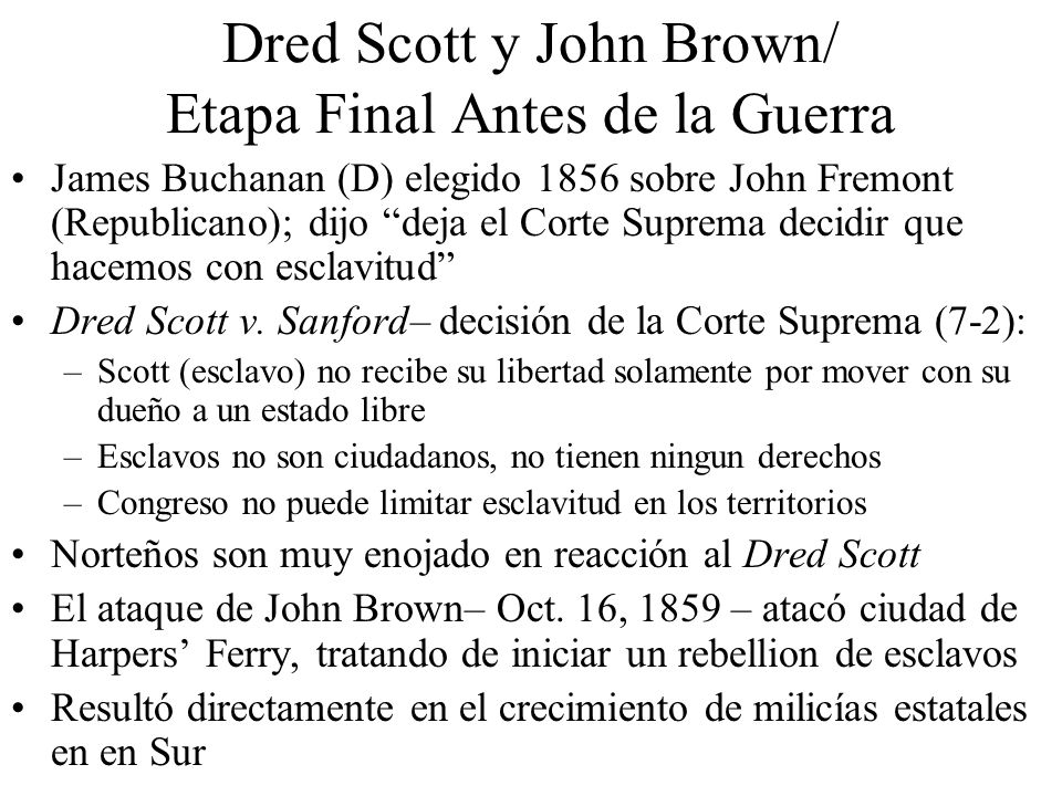 Dred Scott y John Brown/ Etapa Final Antes de la Guerra