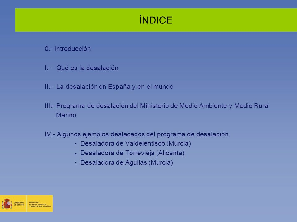 ÍNDICE 0.- Introducción I.- Qué es la desalación