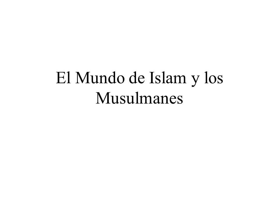 El Mundo de Islam y los Musulmanes