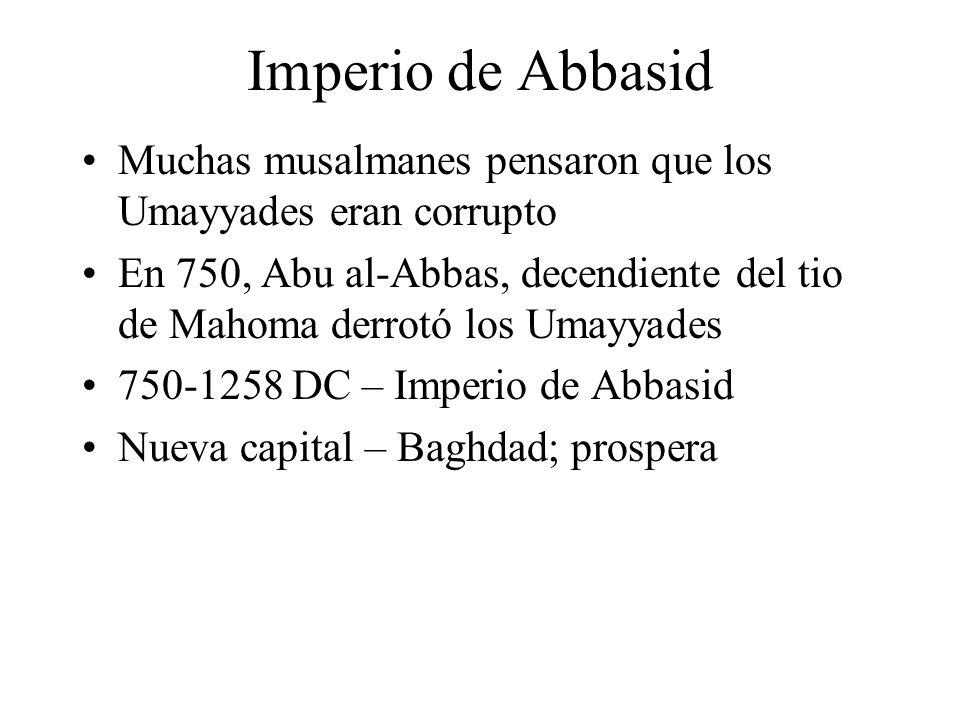 Imperio de Abbasid Muchas musalmanes pensaron que los Umayyades eran corrupto.