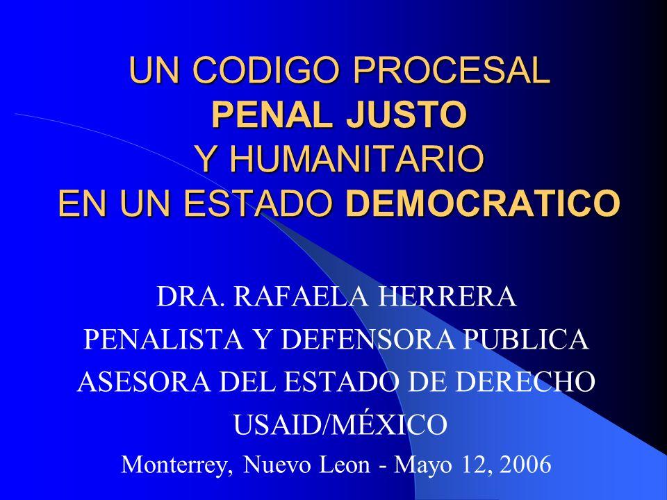 UN CODIGO PROCESAL PENAL JUSTO Y HUMANITARIO EN UN ESTADO DEMOCRATICO