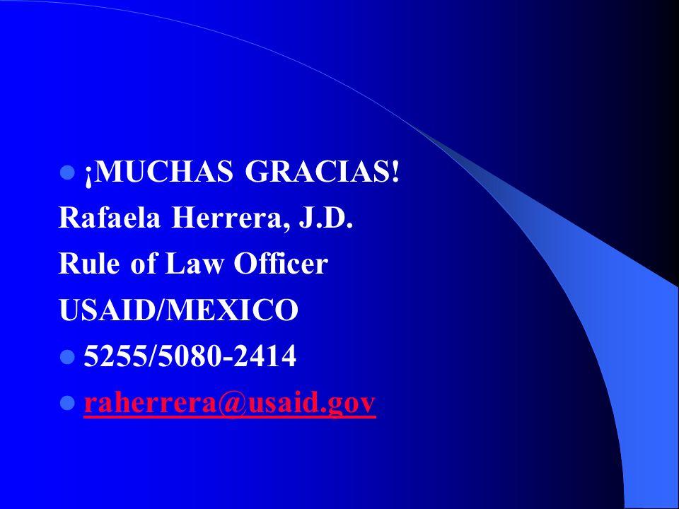 ¡MUCHAS GRACIAS!Rafaela Herrera, J.D.Rule of Law Officer.