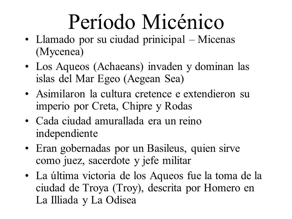 Período Micénico Llamado por su ciudad prinicipal – Micenas (Mycenea)
