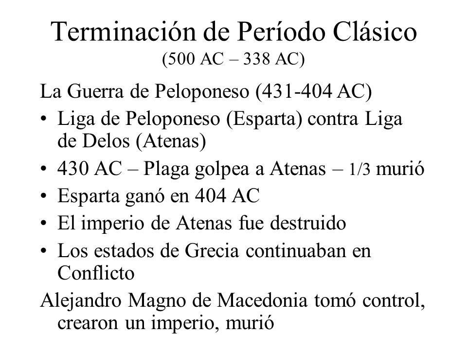 Terminación de Período Clásico (500 AC – 338 AC)