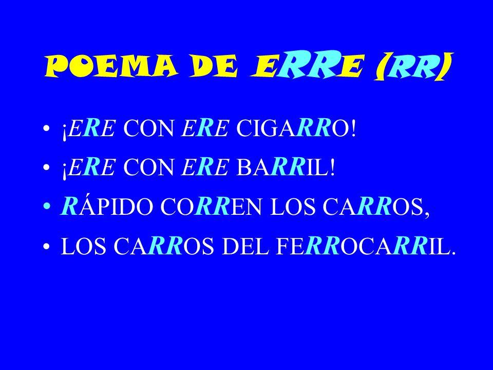 POEMA DE ERRE (RR) RÁPIDO CORREN LOS CARROS, ¡ERE CON ERE CIGARRO!